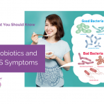 Probiotics and IBS Symptoms: What You Should Know