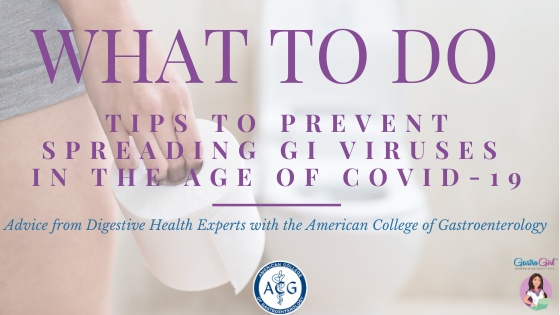 Tips to Prevent Spreading of GI Viruses in the Age of COVID-19: Advice from Digestive Health Experts with the American College of Gastroenterology