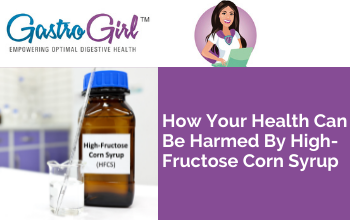 How Your Health Can Be Harmed By High-Fructose Corn Syrup