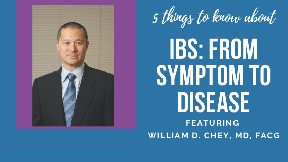 IBS—From Symptom To Disease: Five Things To Know