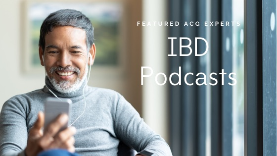 IBD Podcasts: ACG Experts Answer Common Questions On Diet, Fertility, Reproduction And Pediatric IBD