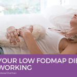Why Your Low FODMAP Diet Isn't Working