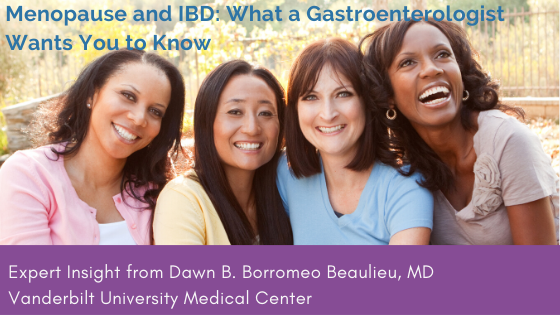 Menopause And IBD: What A Gastroenterologist Wants You To Know